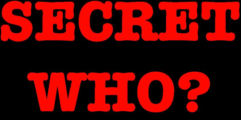 Secret Who